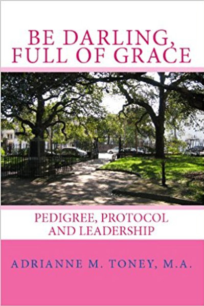 Be Darling, Full Of Grace: Pedigree, Protocol And Leadership