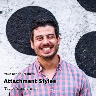 Taylor Zimmerman _ Attachment Styles.jpg