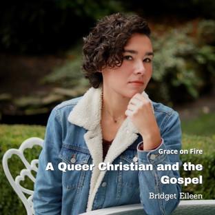 Bridget Eileen   A Queer Christian and the Gospel