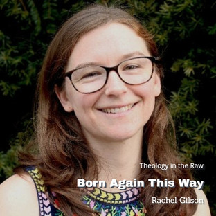 Rachel Gilson   Born Again This Way
