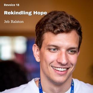 Jeb Ralston | Rekindling Hope