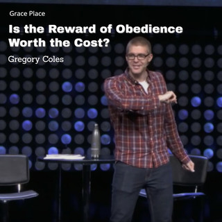 Gregory Coles _ Is the Reward of Obedience Worth the Cost_.jpg