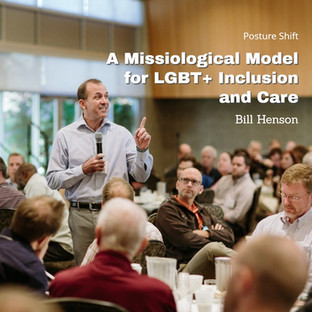 Bill Henson   A Missiological Model for LGBT+ Inclusion and Care