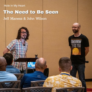 Jeff Maness and John Wilson   The Need to Be Seen