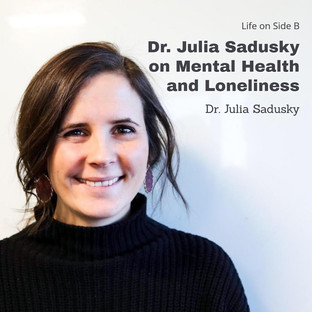 Dr. Sadusky   Mental Health and Loneliness