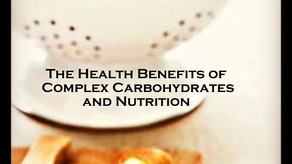 COMPLEX CARBS AND YOUR HEALTH