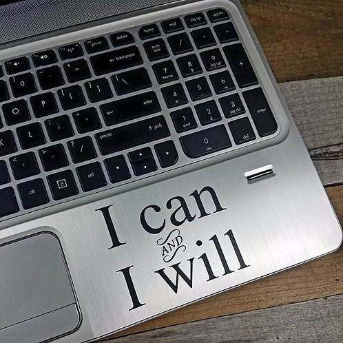 I Can & I Will Decal