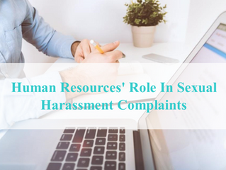 Human Resources' Role In Sexual Harassment Complaints