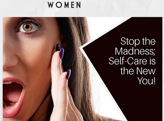 Stop the Madness: Self-Care is the New You