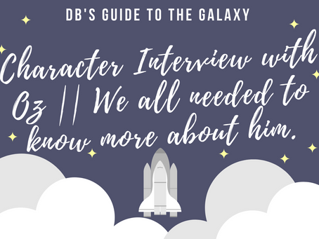 Character Interview with Oz || We all needed to know more about him.