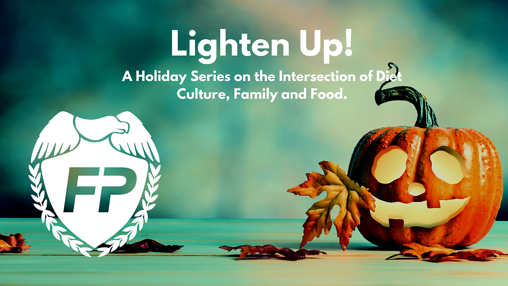 Lighten Up! Fitness Protection Podcast Fatphobia Diet Culture Holiday Food Stress