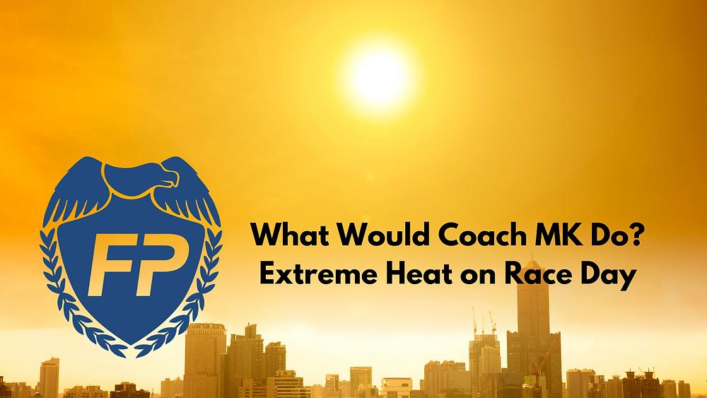 heat on marathon race day coach instructions prepare
