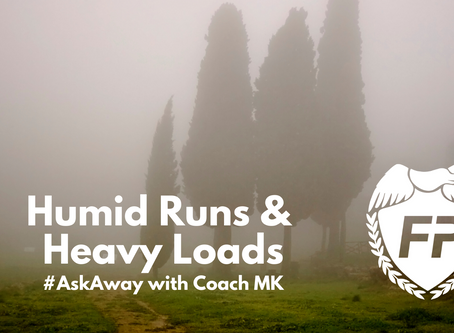 Humid Runs and Heavy Loads