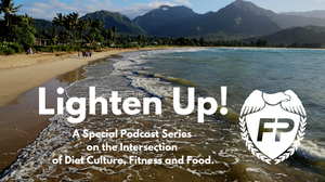 LIghten Up! Podcast Beach Body Pressure Diet Culture Fitness Food