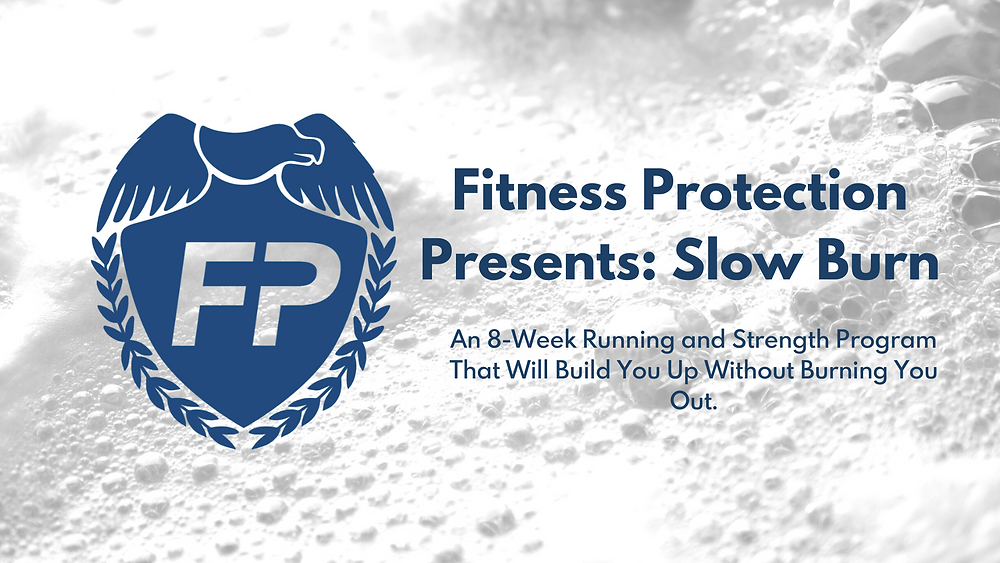 Slow Burn: An 8-week Running and Strength Program that will build you up without burning you out