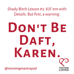 Shady Bitch Lessons from a Southern Belle, Part 2