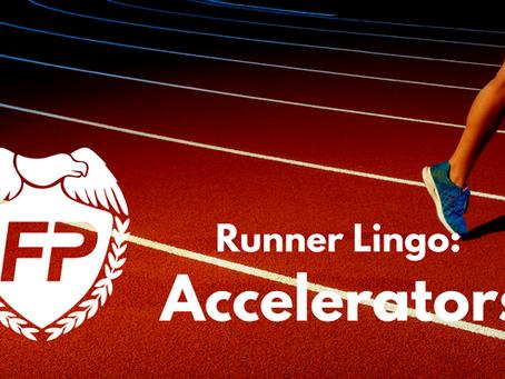 Runner Lingo: Accelerators