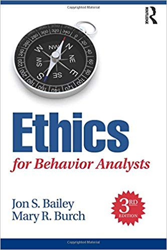 Ethics for Behavior Analysts, 3rd Edition: 3rd. edition