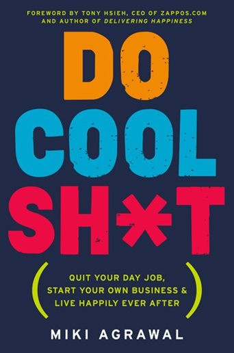 C$14.86 Do Cool Sh*T: Quit Your Day Job, Start Your Own Business, And Live Happily Ever After