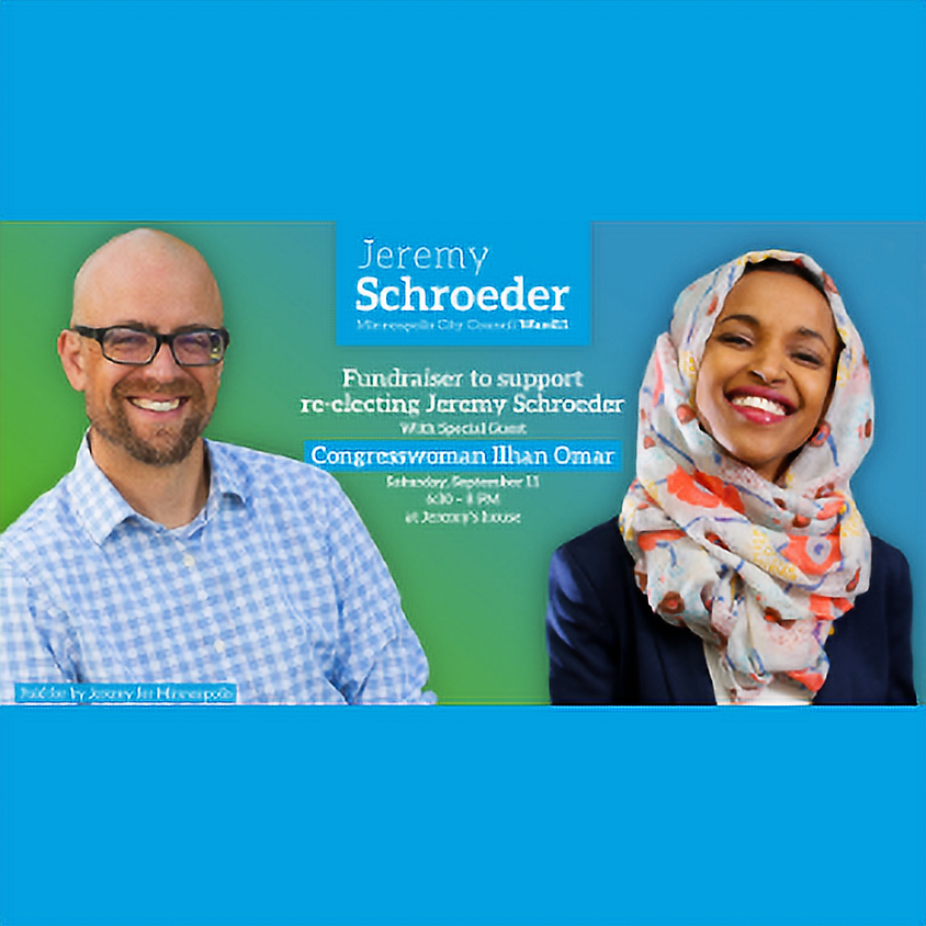Fall Fundraiser to Re-Elect Jeremy Schroeder, special guest U.S. Rep. Ilhan Omar