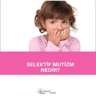 Selektif Mutizm Nedir?