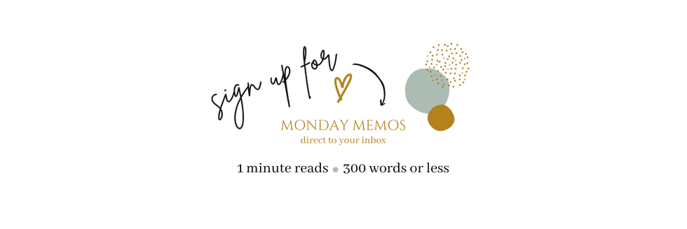 Sign up for Monday Memos one image.png