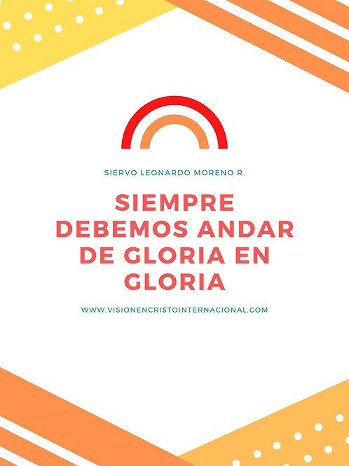 SIEMPRE DEBEMOS ANDAR DE GLORIA