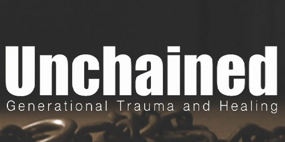 Unchained Generational Trauma Documentary and Discussion Thu, July 16