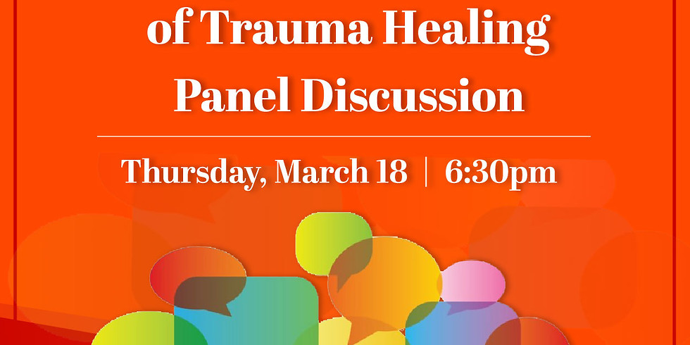 Panel Discussion: Building Safe communities of Trauma Healing