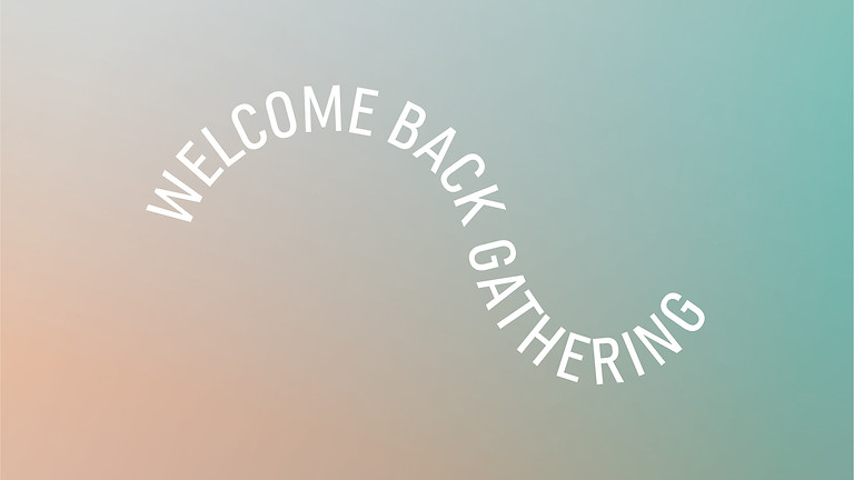 Welcome Back Gathering