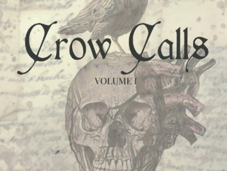 I'm in the Crow Calls Vol. I anthology!