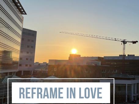 Reframe in Love