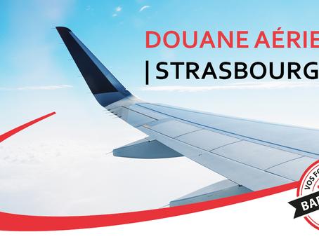 Douane aérienne Strasbourg