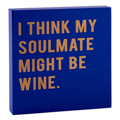 Block Sign - I think my soulmate...