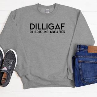 DILLIGAF Sweatshirt