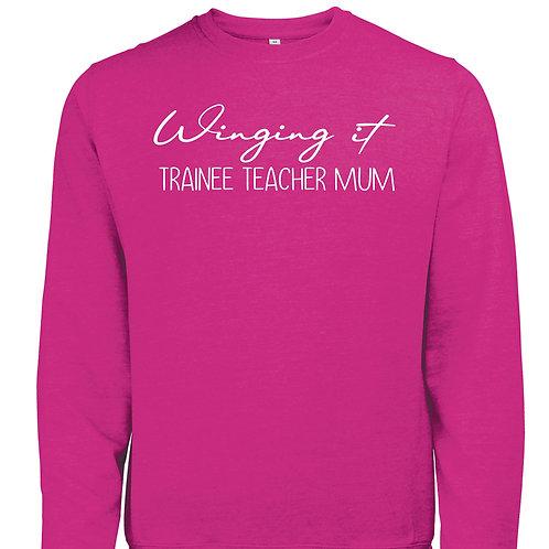 Winging It - Teacher Mum Sweatshirt