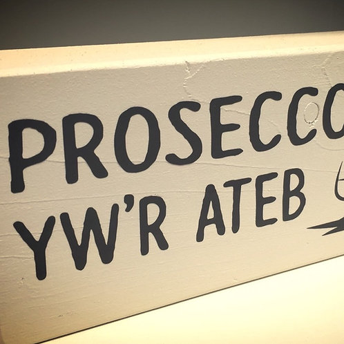 SHELF SITTER - PROSECCO YW'R ATEB