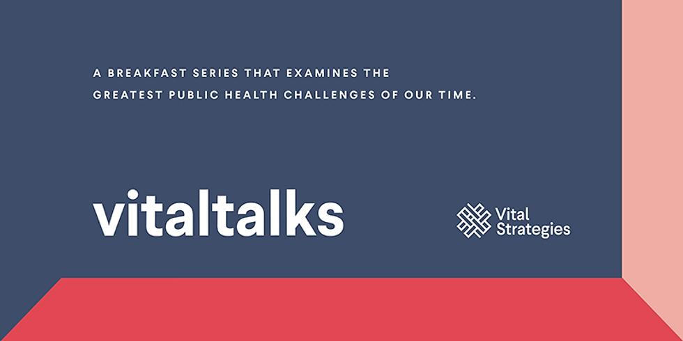 VitalTalks - Hope Meets Reality: E-cigarettes, a Public Health Harm or Harm Reduction?