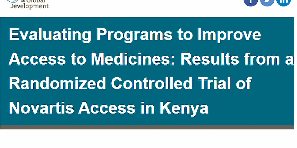 Evaluating Programs to Improve Access to Medicines: Results from a Randomized Controlled Trial of Novartis Access -Kenya