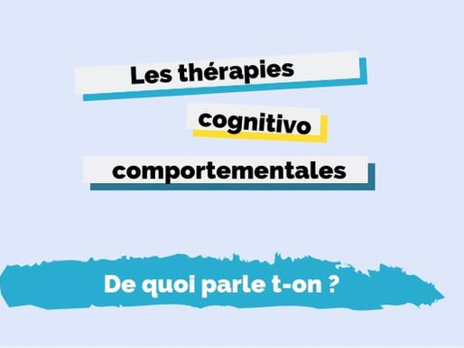 Les Thérapies TCC - de quoi parle t-on ?