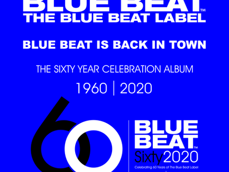 OFFICIAL LAUNCH THE BLUE BEAT LABEL SIXTY YEAR CELEBRATION ALBUM.