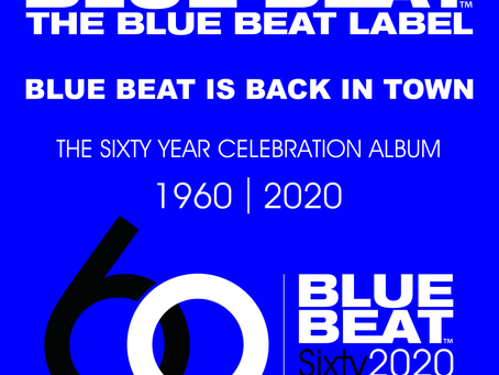 Digital Release of The Blue Beat Label 60 Year Celebration Album.