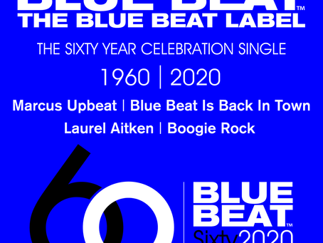 DlGITAL RELEASE OF THE BLUE BEAT LABEL 60 YEAR CELEBRATION SINGLE.