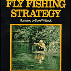 Fly Fishing Strategy