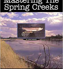 Mastering the Spring Creeks: A Fly Angler's Guide