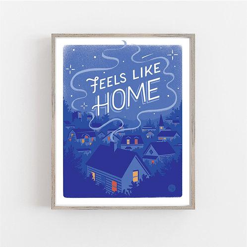 Feels Like Home • print