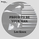 BRGFX_LEE KNOX_PROUD TO BE YOUR MAN.jpg