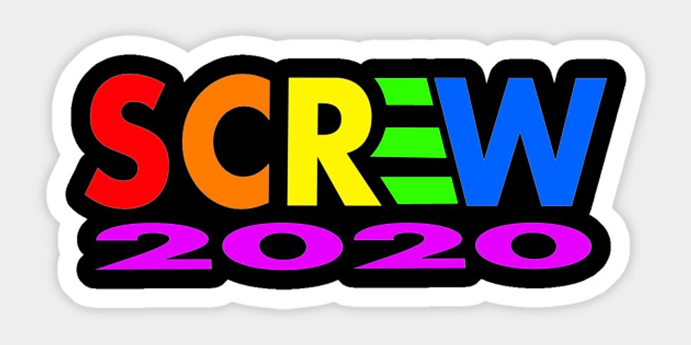 Screw 2020 Party
