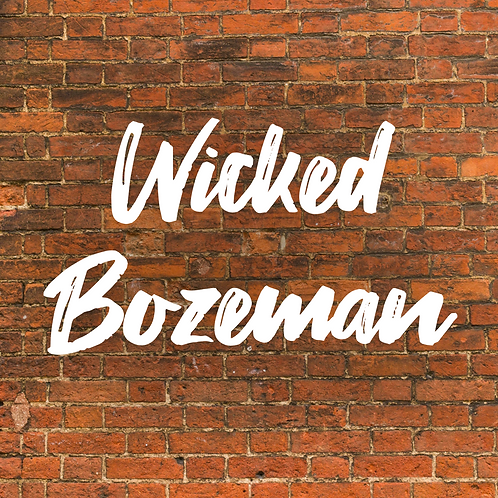 Wicked Bozeman