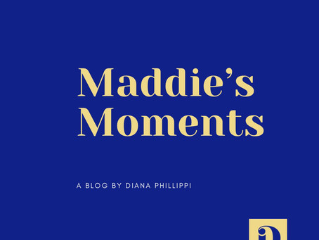 Maddie's Moments for the month of May